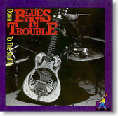 Blues 'n' Trouble - Down To The Shuffle