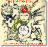 Too Slim and The Taildraggers - The Fortune Teller