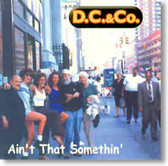 D.C. & Co. - Ain't That Something