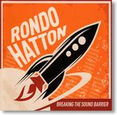 Rondo Hatton - Breaking The Sound Barrier