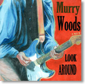 Murry Woods - Look Around