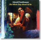 Merrell Fankhauser - The Whole Day Ahead of Us