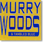 Murry Woods & Tangled Blue - Murry Woods & Tangled Blue