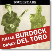 Julian Burdock & Danny Del Toro - Double Dare