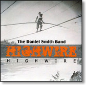 The Daniel Smith Blues Band - Highwire