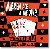Warren Ace & The Dukes - Why Waltz When You Can Rock and Roll