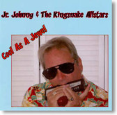 Jr Johnny & The Kingsnake Allstars - Cool As A Jewel