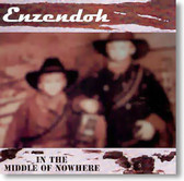 Enzendoh - In The Middle of Nowhere