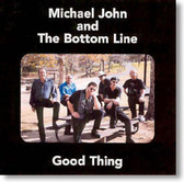 Michael John and The Bottom Line - Good Thing