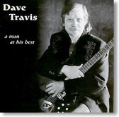 Dave Travis - A Man At His Best