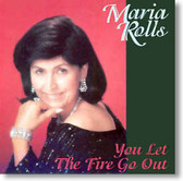 Maria Rolls - You Let The Fire Go Out