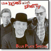 Blue Plate Special - The Blues Ain't Pretty