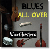 WoodHowlers - Blues All Over
