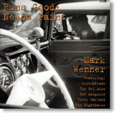 Mark Wenner - Runs Good Needs Paint