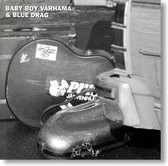 Baby Boy Varhama and Blue Drag - Don't Be on The Outside