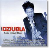 Ron Dziubla - Some Strange Blues