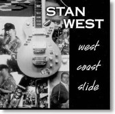 Stan West - West Coast Slide