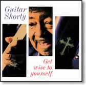 Guitar Shorty - Get Wise To Yourself