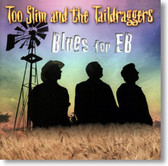Too Slim and The Taildraggers - Blues For EB
