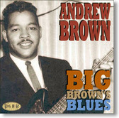 Andrew Brown - Big Brown's Blues