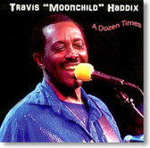 "Travis ""Moonchild"" Haddix - A Dozen Times"