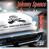 Johnny Spence & Doctors Order - Full Throttle No Brakes