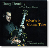 Doug Deming & The Jewel Tones - What's It Gonna Take