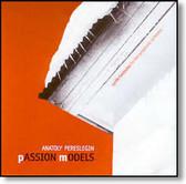 Anatoly Pereslegin - Passion Models
