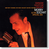 Morry Sochat & The Special 20s - Swingin' Shufflin' Smokin'