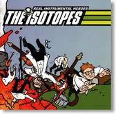 The Isotopes - Real Instrumental Heroes