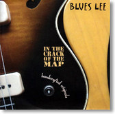 Blues Lee - In The Crack of The Map
