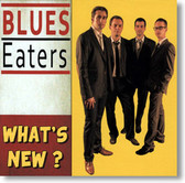 Blues Eaters - What's New