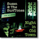 Susan & The Surftones - Night In Old Town