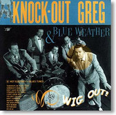 Knock Out Greg and Blue Weather - Wig Out