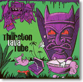 The Thurston Lava Tube - The Thoughtful Sounds of Bat Smuggling