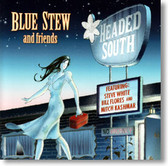 Blue Stew and Friends - Headed South