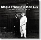 Magic Frankie and Kaz Lux - Hearts In Sorrow