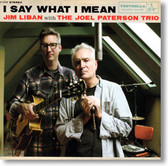 Jim Liban with The Joel Paterson Trio - I Say What I Mean