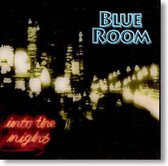 Blue Room - Into The Night