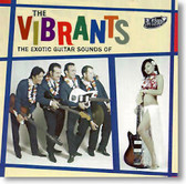 The Vibrants - The Exotic Guitar Sounds Of