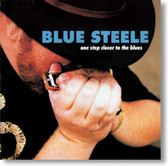 Blue Steele - One Step Closer To the Blues