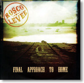 Rosco Levee - Final Approach To Home