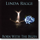 Linda Riggi - Born With The Blues
