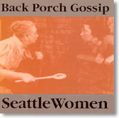 Seattle Women - Back Porch Gossip