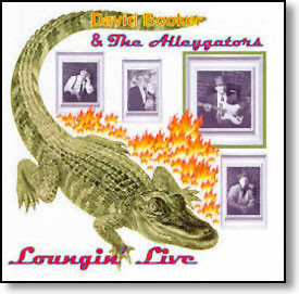 """""""Loungin' Live"""" blues CD by David Booker & The Alleygators"""