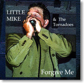 Little Mike and The Tornadoes - Forgive Me
