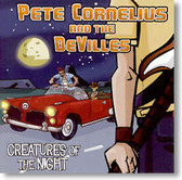 Pete Cornelius and The DeVilles - Creatures of The Night