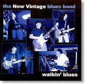 The New Vintage Blues Band - Walkin' Blues