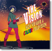 The Vision - Now We Have A Colour Television