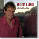 Rob Roy Parnell - Let's Start Something